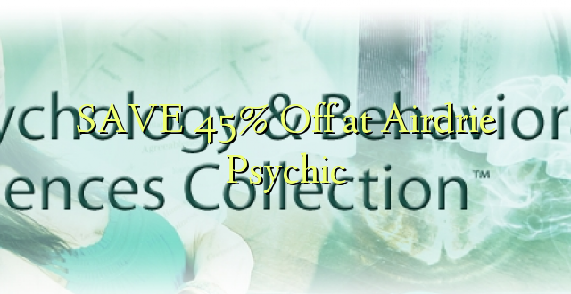 SAA 45% Off at Airdrie Psychic