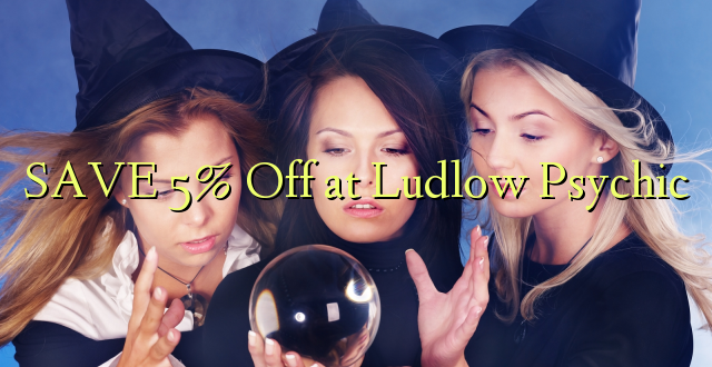 SAA 5% Off at Ludlow Psychic