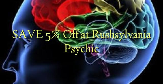 SAVE 5% Off at Rushsylvania Psychic