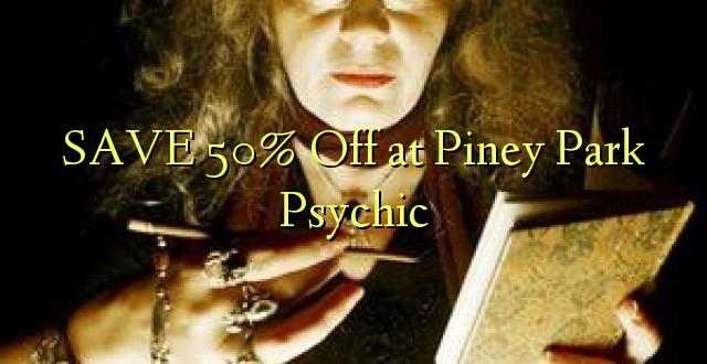 SAA 50% Okoa katika Piney Park Psychic