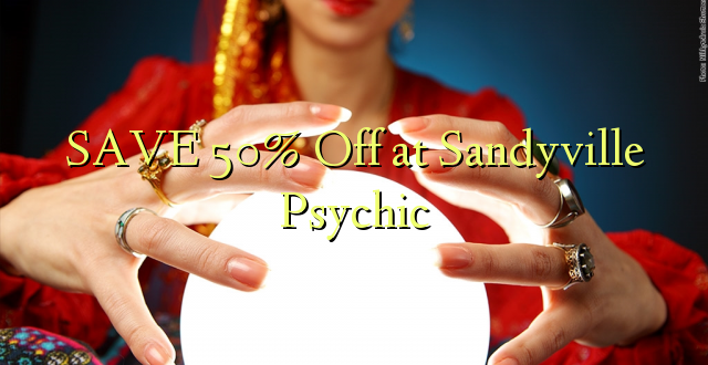 SAVE 50% Off at Sandyville Psychic