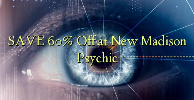 SAA 60% Okoa kwa Madison Psychic Mpya