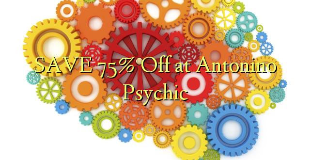 SAA 75% Off at Antonino Psychic