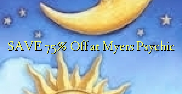 SAA 75% Off at Myers Psychic
