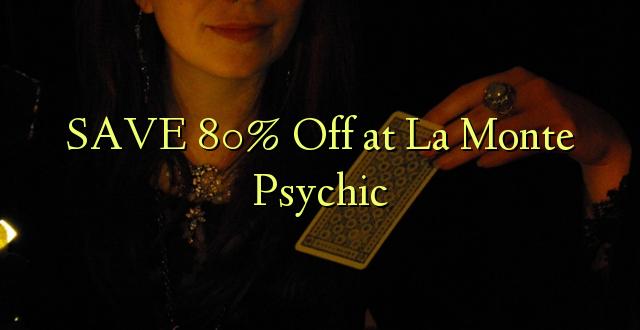 SAA 80% Okoa huko La Monte Psychic