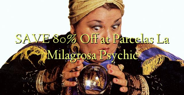 SAVE 80% Off at Parcelas La Milagrosa Psychic