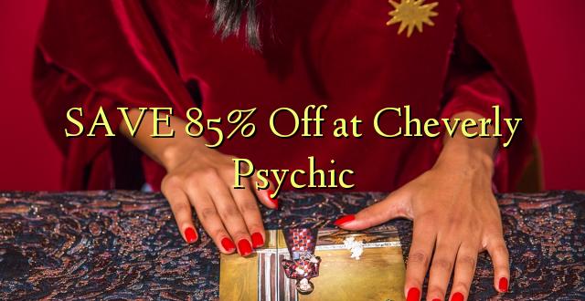 SAA 85% Okoa kwa Cheverly Psychic