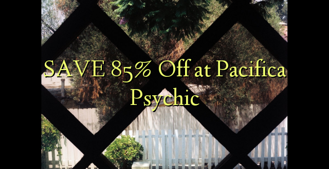 SAA 85% Off at Pacifica Psychic