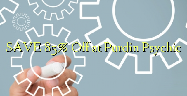SAVE 85% Off katika Purdin Psychic