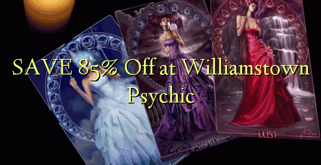 SAVE 85% Off at Williamstown Psychic