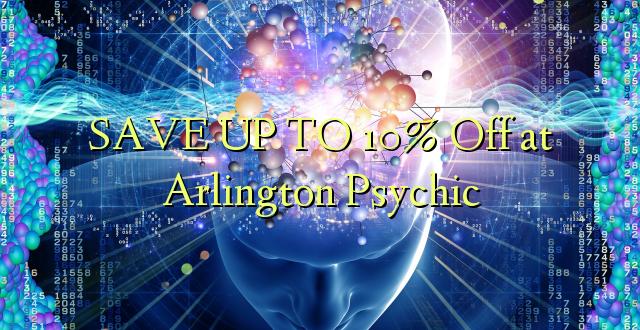 BONYEZA KWA 10% Ondoka huko Arlington Psychic