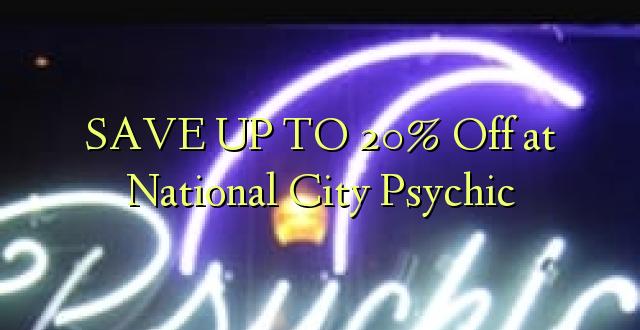 Okoa hadi 20% Off at National City Psychic