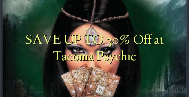 BONYEZA KWA 30% Ondoka huko Tacoma Psychic