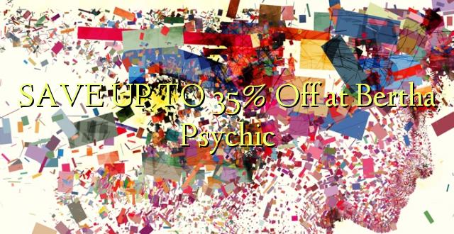BONYEZA KWA 35% Oka Bertha Psychic