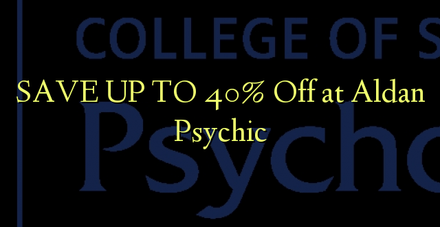 SAVE UP TO 40% Toa kwenye Aldan Psychic