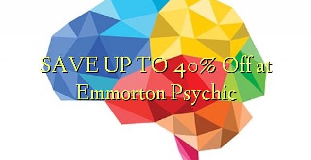 SAVE UP TO 40% Toa kwenye Emmorton Psychic