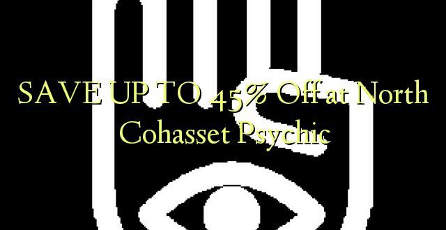 BONYEZA KWA 45% Oka North Cohasset Psychic