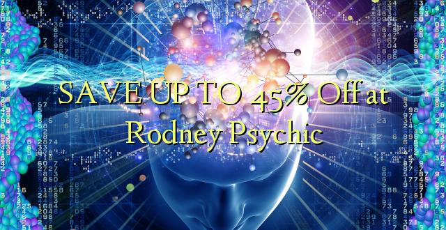 BONYEZA KWA 45% Ondoka kwa Rodney Psychic