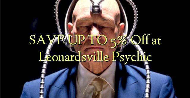 BONYEZA KWA 5% Okoa Leonardsville Psychic