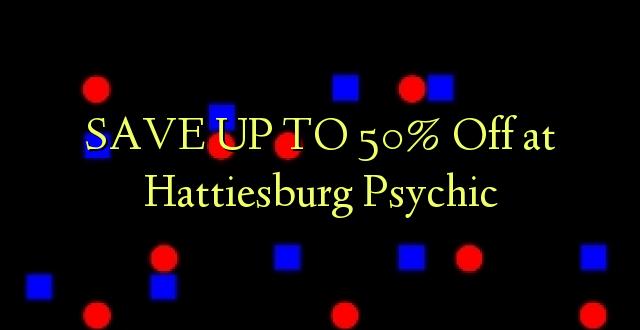 BONYEZA KWA 50% Off at Hattiesburg Psychic