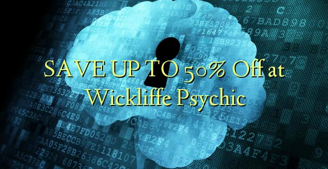 Hifadhi hadi 50% Off at Wickliffe Psychic