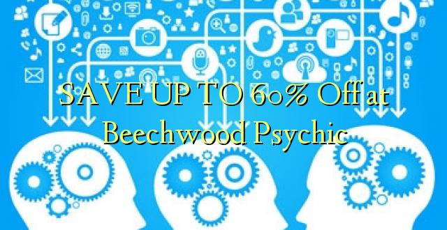 BONYEZA KWA 60% Oka Beechwood Psychic