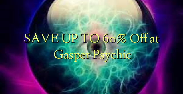 BONYEZA KWA 60% Ondoka kwa Gasper Psychic
