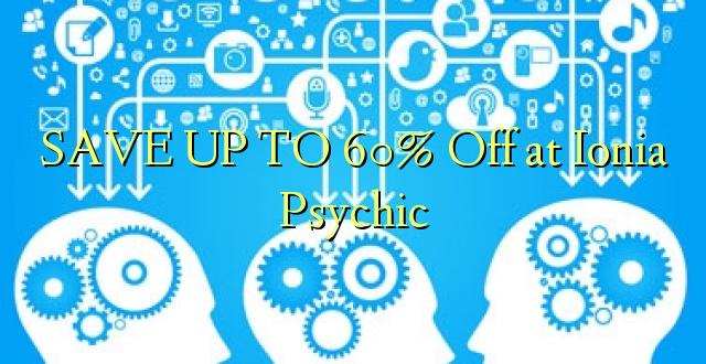 BONYEZA KWA 60% Ondoka kwa Ionia Psychic