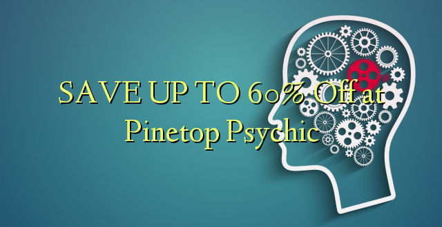 FINDA KWA 60% Toka kwenye Pinetop Psychic