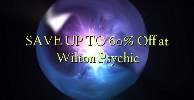 BONYEZA KWA 60% Ondoka kwa Wilton Psychic