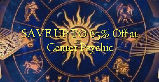 SAVE UP TO 65% Kutoka kwenye Kituo cha Psychic