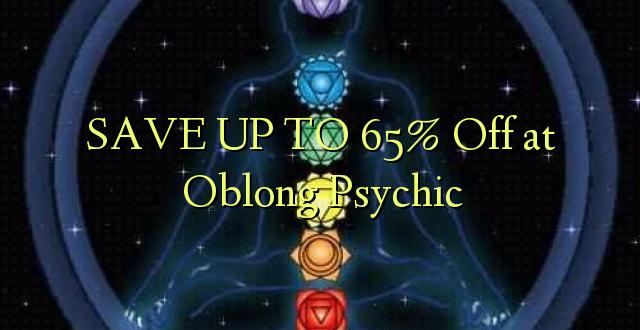 BONYEZA KWA 65% Ondoka kwa Oblong Psychic