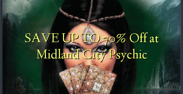 Okoa hadi 70% Off at Midland City Psychic