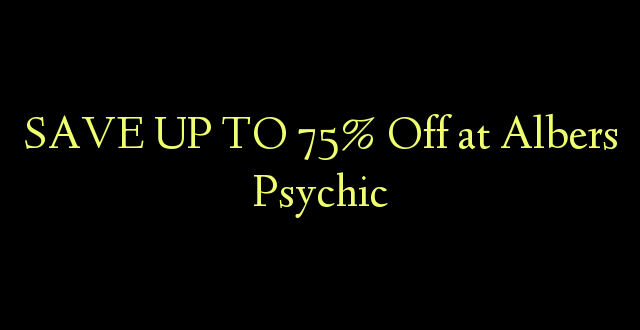 SAVE UP TO 75% Toka kwenye Albers Psychic