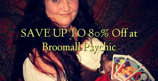 BONYEZA KWA 80% Oka huko Broomall Psychic