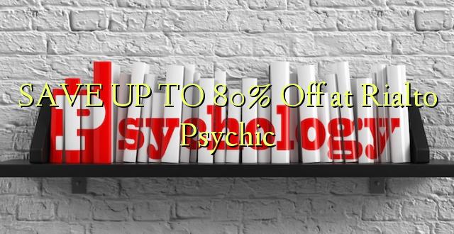 BONYEZA KWA 80% Off at Rialto Psychic