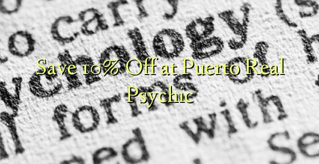 Okoa 10% Off katika Puerto Real Psychic