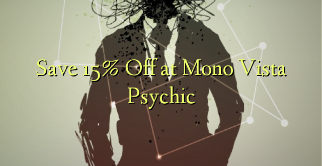 Okoa 15% Off at Mono Vista Psychic