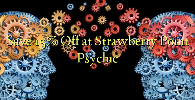 Okoa 15% Off katika Strawberry Point Psychic