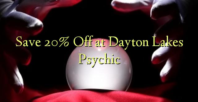 Okoa 20% Okoa katika Dayton Lakes Psychic