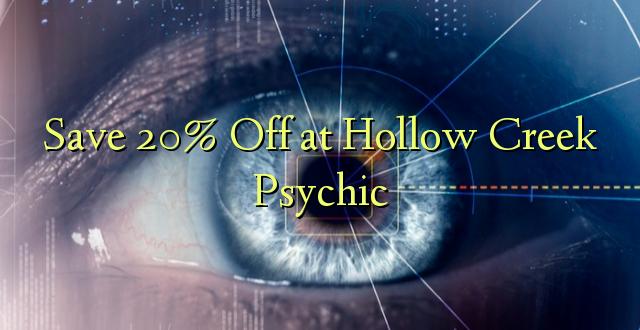 Okoa 20% Okoa kwa Hollow Creek Psychic