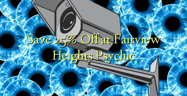 Okoa 25% Off katika Fairview Heights Psychic