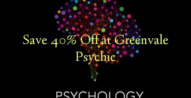 Hifadhi 40% Fungua kwenye Greenvale Psychic
