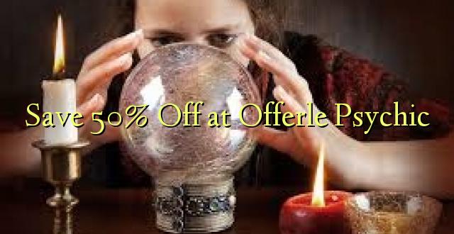 Hifadhi 50% Fungua kwenye Psychic Offerle