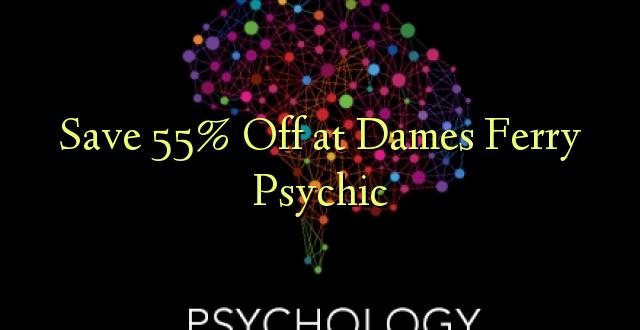 Okoa 55% Off katika Dames Ferry Psychic