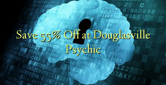 Okoa 55% Off huko Douglasville Psychic