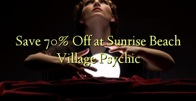 Hifadhi 70% Toka kwenye Sunrise Beach Village Psychic
