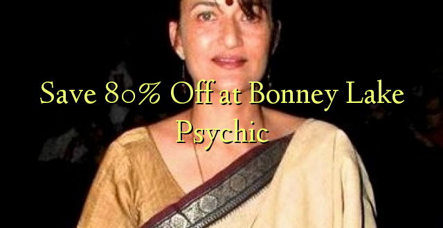 Okoa 80% Off katika Bonney Lake Psychic