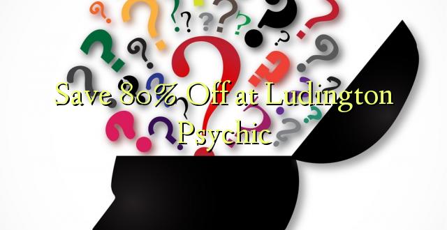 Okoa 80% Off katika Ludington Psychic