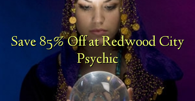 Okoa 85% Off katika Redwood City Psychic